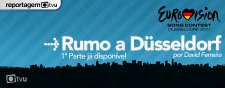 Rumo A Dusseldorf Reportagem Tvu: Eurovisão 2011 (1ª Parte)