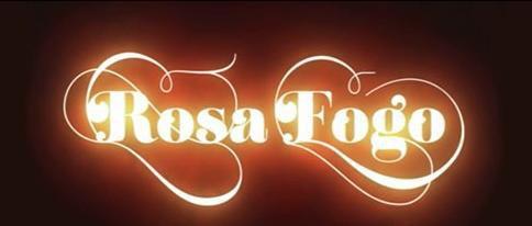 Rosa Fogo &Quot;Rosa Fogo&Quot; Resumo De 25 De Junho A 1 De Julho