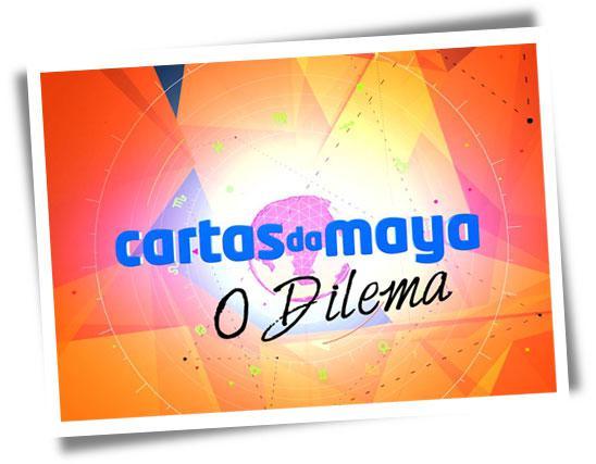 Cartas da Maya - O Dilema