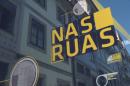 Nas Ruas Conheça as temáticas do primeiro programa de «Nas Ruas»