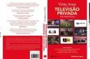 20121002540232663750 «Vinte anos de televisão privada em Portugal» apresentado esta tarde