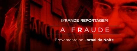 A Fraude Saiba O Que Vai Poder Ver Em «A Fraude»