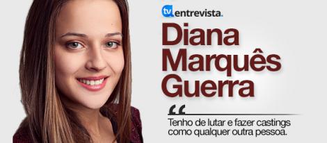Notícia A Entrevista - Diana Marquês Guerra