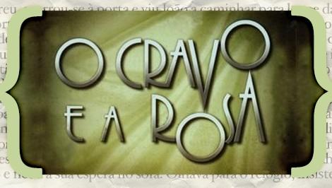O Cravo E A Rosa «O Cravo E A Rosa»: Resumo De 6 A 11 De Janeiro [Última Semana]