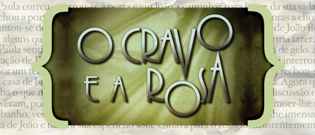 O Cravo E A Rosa «O Cravo E A Rosa»: Resumo De 30 De Setembro A 6 De Outubro
