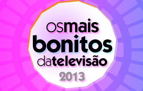Maisbonitosdatv Os + Bonitos Da Televisão 2013 | Vote Já!