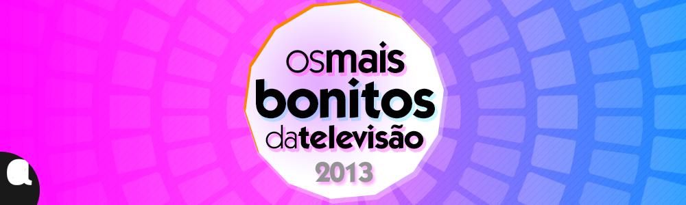 Maisbonitosdatv Os + Bonitos Da Televisão   Conheça Os Vencedores!