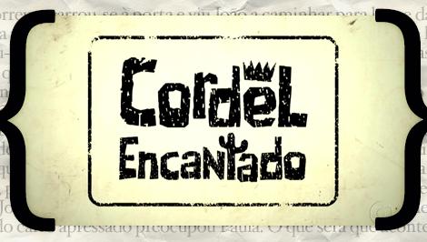 Cordel Encantado «Cordel Encantado»: Resumo De 20 A 26 De Janeiro