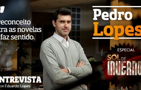 Destaque A Entrevista - Pedro Lopes