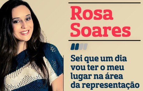 Destaque1 A Entrevista - Rosa Soares