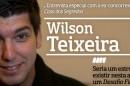 Destaque Wilson A Entrevista - Wilson Teixeira