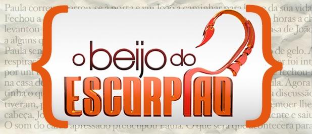 Resumo Beijo Do Escorpiao «O Beijo Do Escorpião»: Resumo De 12 A 18 De Maio