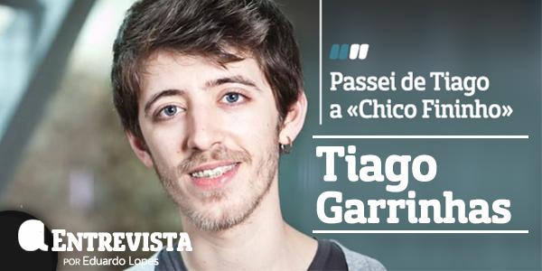 Destaque Tiago Garrinhas A Entrevista - Tiago Garrinhas