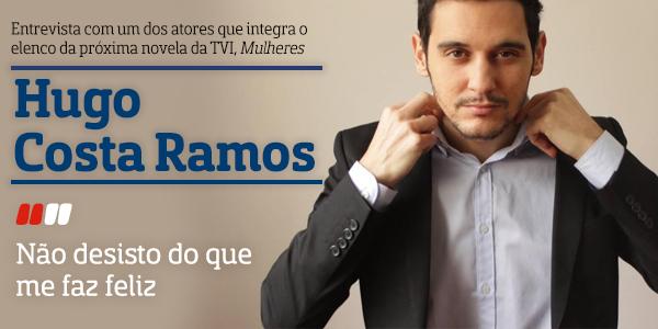 Destaque Hugo Costa Ramos A Entrevista - Hugo Costa Ramos