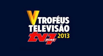 Trofeus Televisao Tv7Dias 2013 Conheça Os Vencedores Da V Gala Dos Troféus Tv7Dias