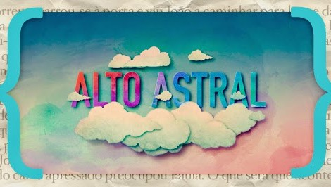 Resumo Alto Astral «Alto Astral»: Resumo De 28 De Setembro A 4 De Outubro