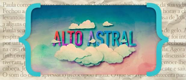 Resumo Alto Astral «Alto Astral»: Resumo De 9 A 15 De Março