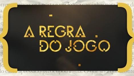 Resumos A Regra Do Jogo «A Regra Do Jogo»: Resumo De 30 De Maio A 5 De Junho