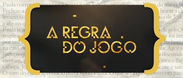 Resumos A Regra Do Jogo «A Regra Do Jogo»: Resumo De 25 A 31 De Janeiro