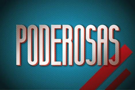 Poderosas2 Último Episódio De «Poderosas» É Exibido Esta Noite