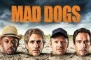 Mad Dogs «Mad Dogs» Estreia No Canal Axn