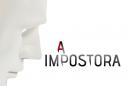 A Impostora «A Impostora» Ainda Sem Estreia Definida