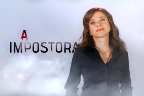 A Impostora Estreia De «A Impostora» Prevista Para Início De Setembro