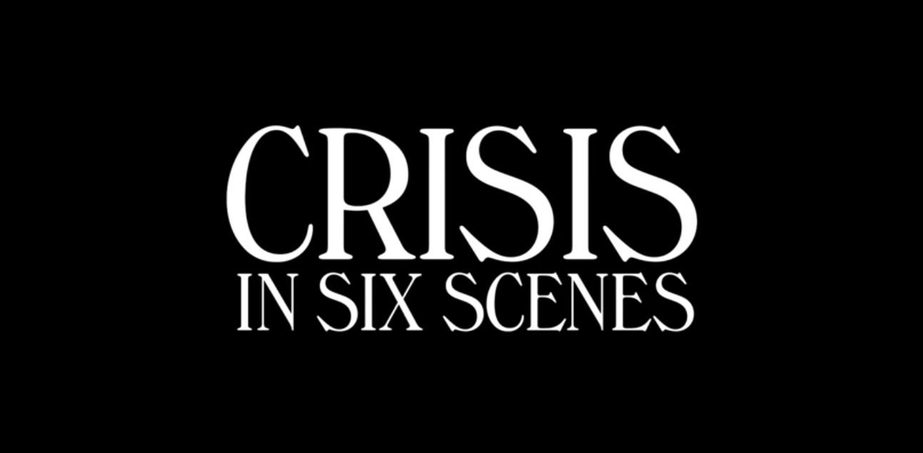 crisis-in-six-scenes
