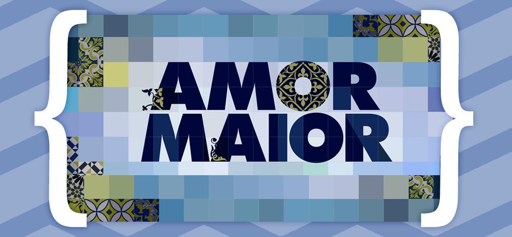Resumos Amor Maior «Amor Maior»: Resumo De 27 De Março A 2 De Abril