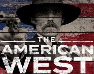 The American West «The American West» Estreia No Odisseia