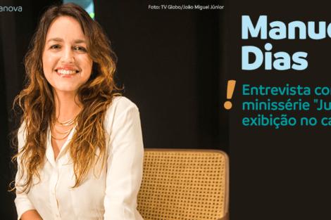 Fbcover A Entrevista - Manuela Dias, A Autora Da Minissérie «Justiça»