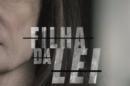 Filha Da Lei «Filha Da Lei»: Saiba Quando Estreia A Nova Série Da Rtp 1