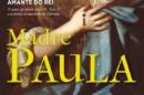 patricia Série histórica da RTP 1 é a adaptação do livro «Madre Paula»