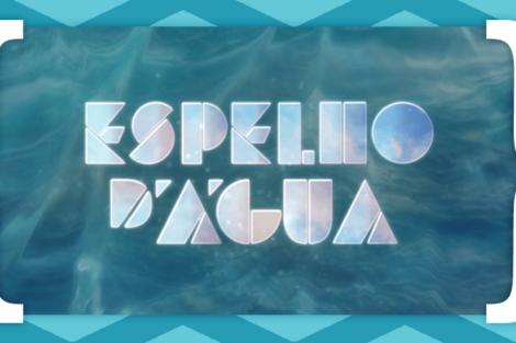 Resumos Espelho Dagua «Espelho D'água» Tem Novo Reforço