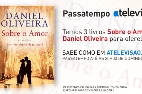 Passatempo Daniel Oliveira 1 Vencedores - Novo Livro De Daniel Oliveira - «Sobre O Amor»