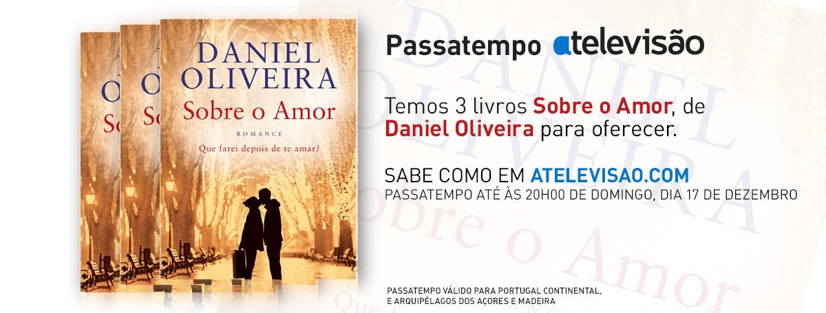 Passatempo Daniel Oliveira 1 Passatempo - Ganha Novo Livro De Daniel Oliveira - «Sobre O Amor»