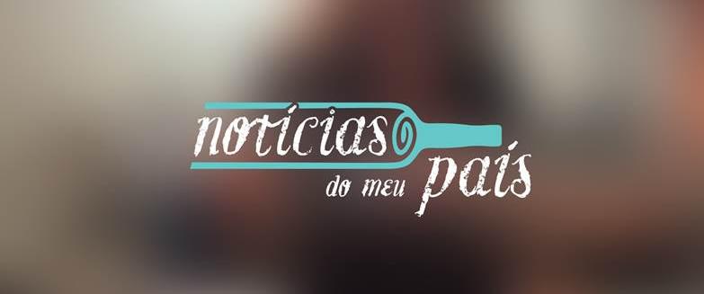 Noticias Do Meu Pais «Notícias Do Meu País» Estreia 2ª Temporada