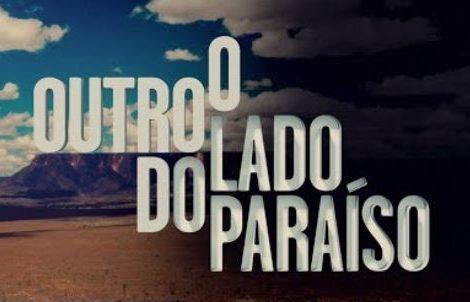 Outro Lado Paraiso «O Outro Lado Do Paraíso» Estreia Na Liderança