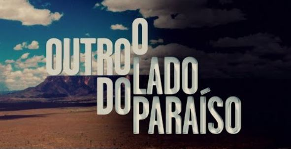 Outro Lado Paraiso «O Outro Lado Do Paraíso» Bateu Recorde De Audiência
