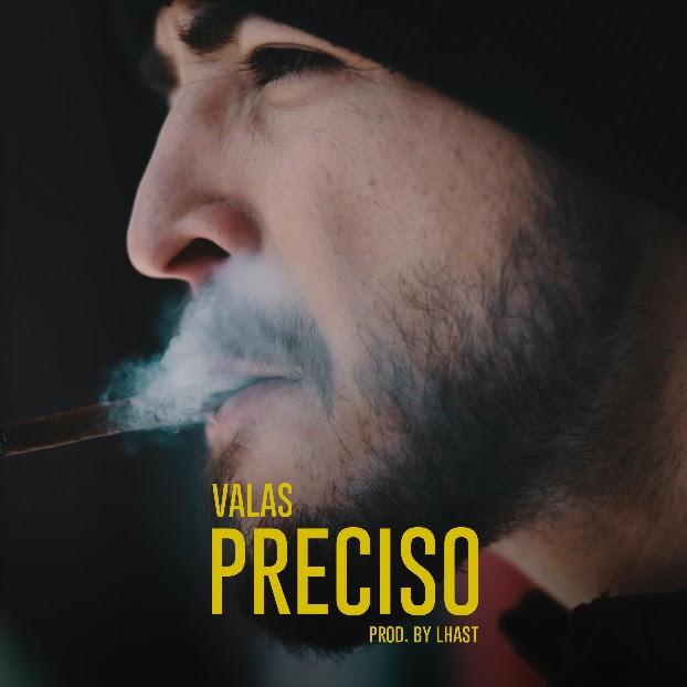 Valas Preciso Valas Está De Volta Com Novo Single, «Preciso»