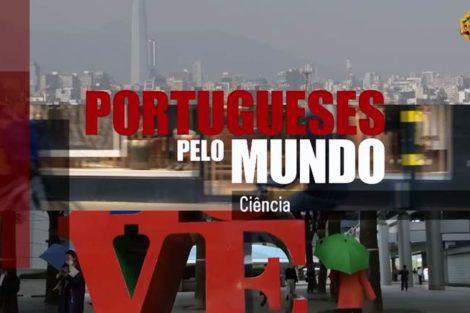 Portugueses Pelo Mundo Ciencia Desenvolvimento Da Ciência No «Portugueses Pelo Mundo»