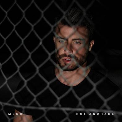 Rui Andrade Medo Rui Andrade Apresenta O Single «Medo»