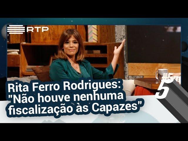 Rita Ferro Rodrigues Capazes Rita Ferro Rodrigues: «Não Houve Nenhuma Fiscalização Às Capazes»