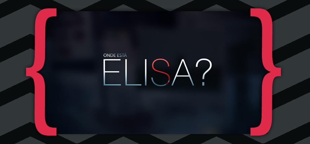 Onde Esta Elisa Resumo «Onde Está Elisa?»: Resumo De 17 A 23 De Setembro (Estreia)