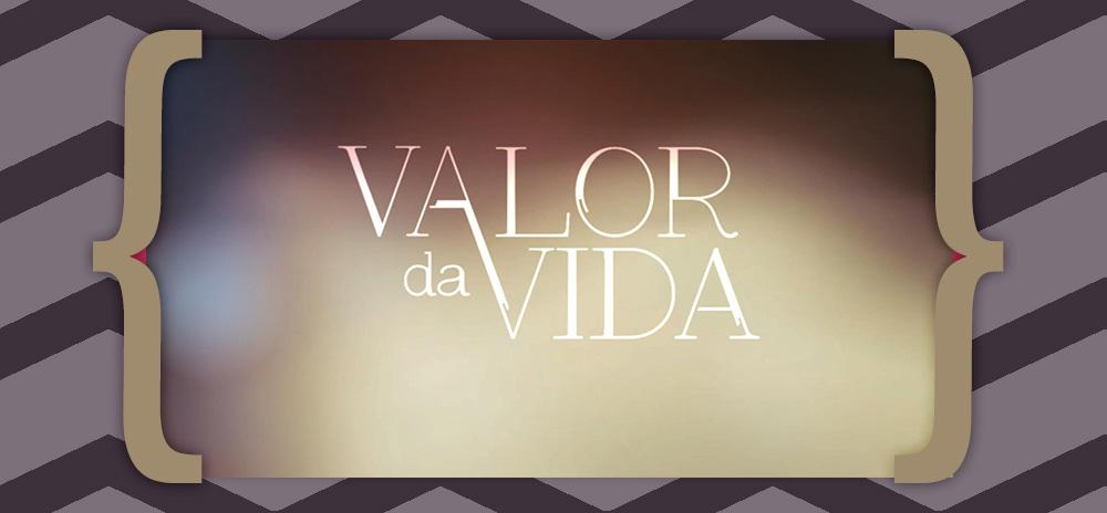 Valor Da Vida Resumo «Valor Da Vida»: Resumo De 8 A 14 De Outubro
