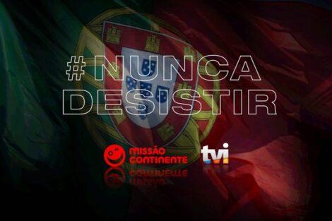 Nunca Desistir Tvi Associa-Se A Campanha Solidária Nacional 'Nunca Desistir': Missão Continente