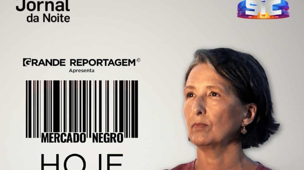Sic, Grande Reportagem, Sofia Pinto Coelho, Mercado Negro